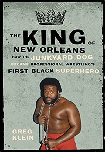The King of New Orleans: How the Junkyard Dog Became Professional