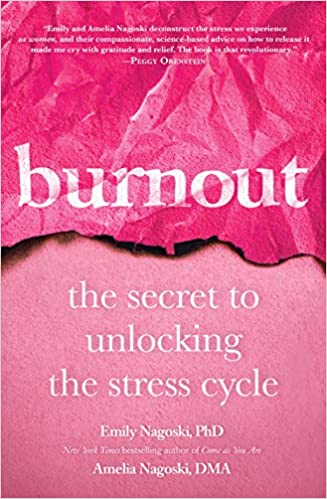 Burnout - The Secret to Solving the Stress Cycle