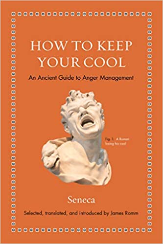 How to Keep Your Cool- An Ancient Guide to Anger Management