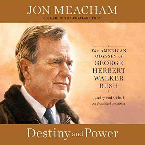 Through Destiny and Power: The American Odyssey of George Herbert Walker Bush