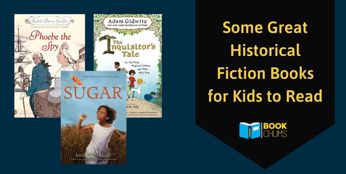 Some great historical fiction books for kids to read