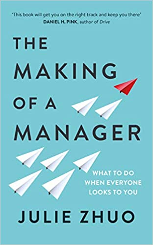 The Making of a Manager - What to Do When Everyone Looks to You