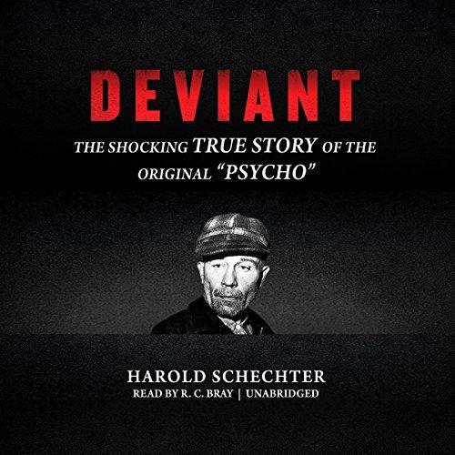 Deviant: The Shocking True Story of Ed Gein, the original 'psycho'