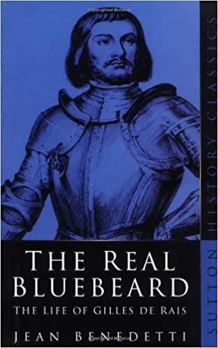 The Real Bluebeard, The Life of Gillis De Rais