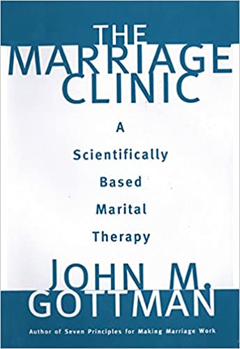 The Marriage Clinic: A Scientifically Marital Therapy